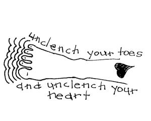 unclench toes and heart