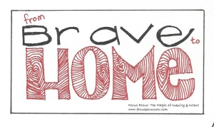 from brave to home 050116
